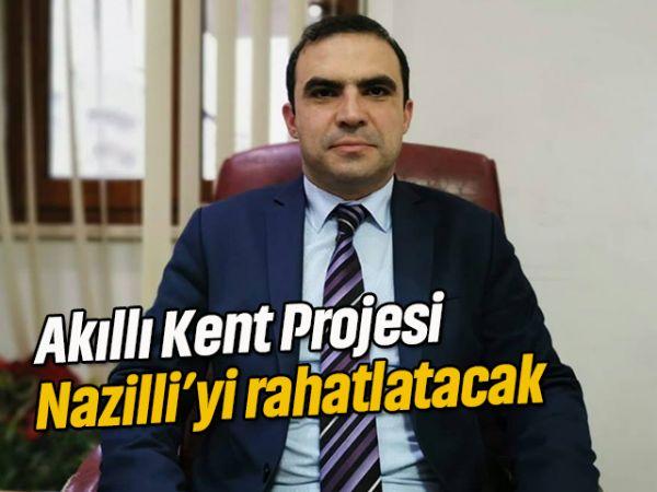 'Akıllı Kent' projesi Nazilli'yi rahatlatacak