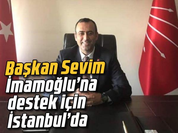 Başkan Sevim, İmamoğlu'na destek için İstanbul'da