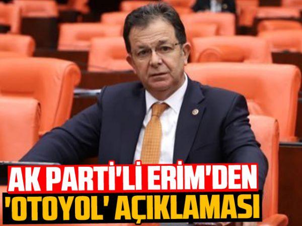 AK Parti'li Erim'den 'otoyol' açıklaması