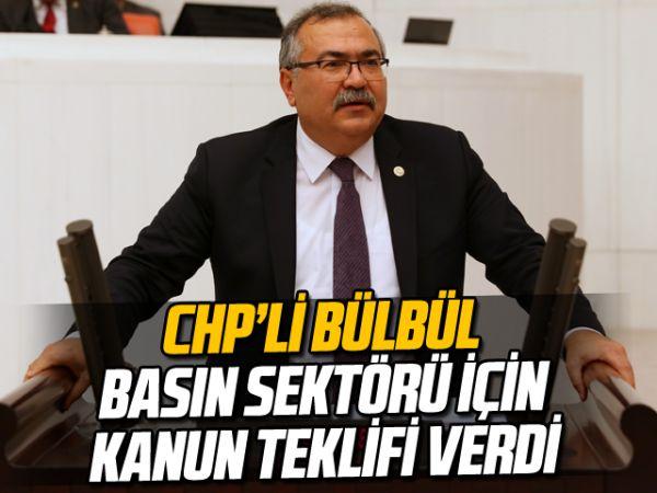 CHP'li Bülbül, basın sektörü için kanun teklifi verdi