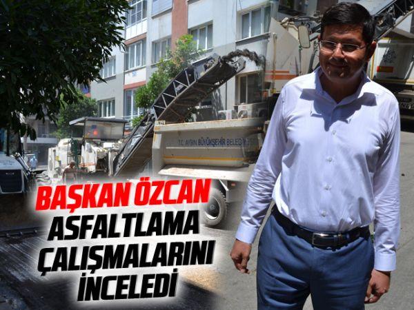 Başkan Özcan, asfaltlama çalışmalarını inceledi