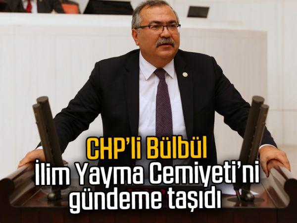 CHP'li Bülbül, İlim Yayma Cemiyeti'ni gündeme taşıdı