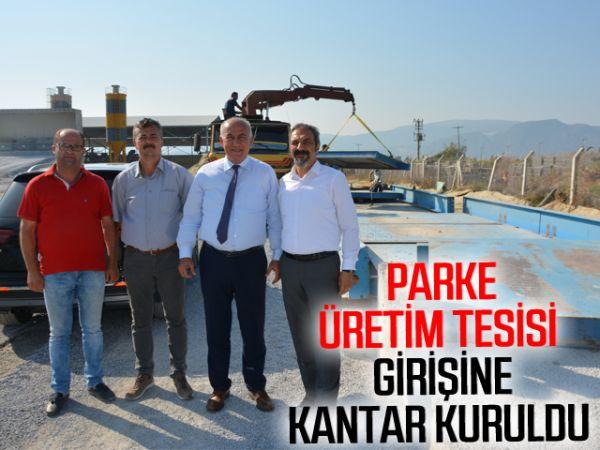 Parke Üretim Tesisi girişine kantar kuruldu