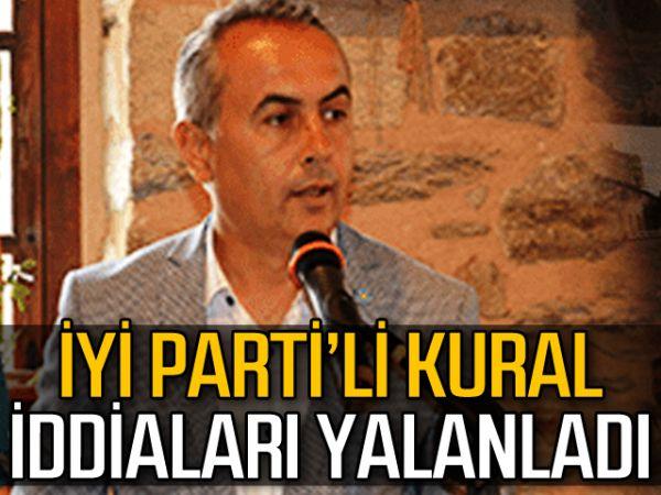 İYİ Parti'li Kural iddiaları yalanladı