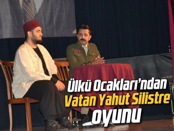 Ülkü Ocakları'ndan Vatan Yahut Silistre oyunu