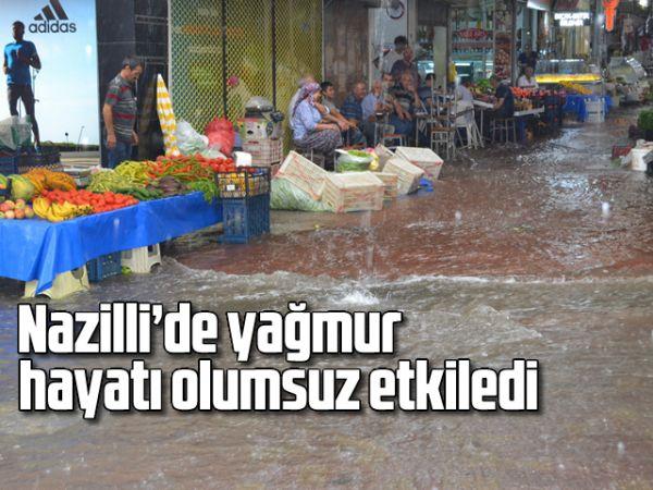 Nazilli'de yağmur hayatı olumsuz etkiledi
