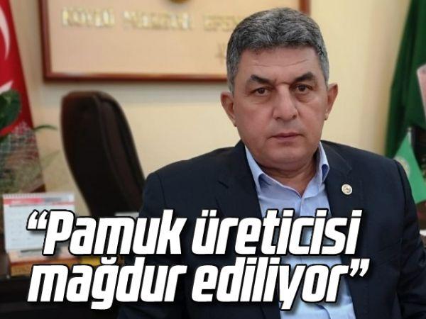 """""""Pamuk üreticisi mağdur ediliyor"""""""