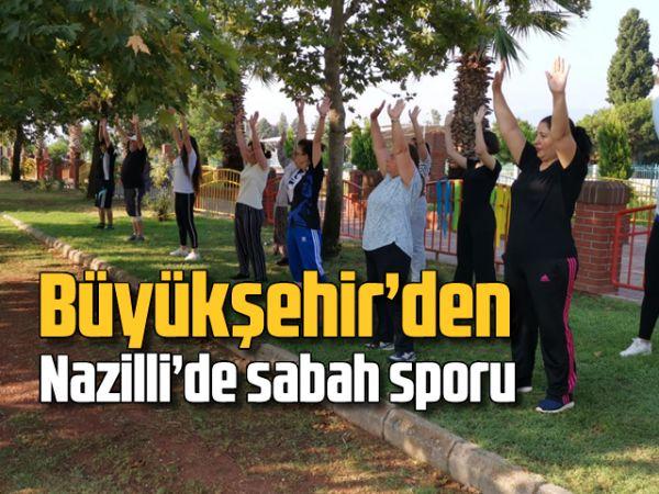 Büyükşehir'den Nazilli'de sabah sporu