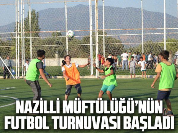 Nazilli Müftülüğü'nün futbol turnuvası başladı