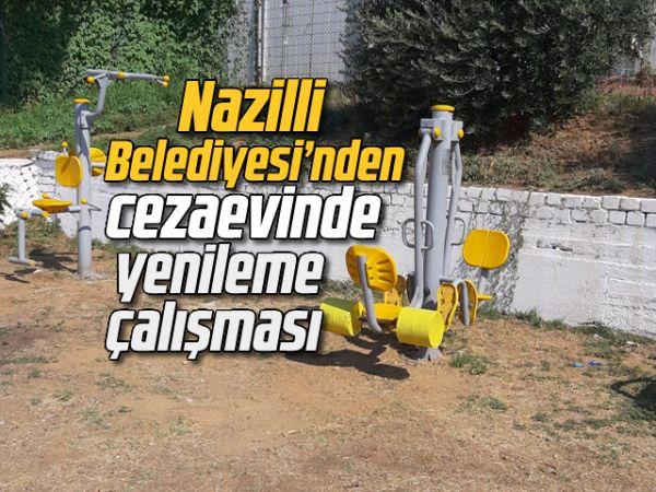 Nazilli Belediyesi'nden cezaevinde yenileme çalışması