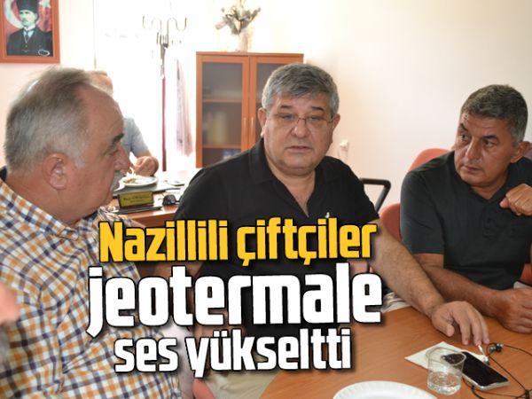 Nazillili çiftçiler jeotermale ses yükseltti