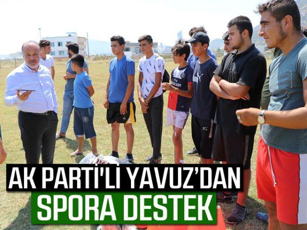 AK Parti'li Yavuz'dan spora destek