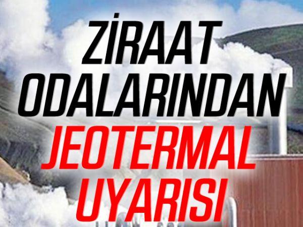 Ziraat Odalarından jeotermal uyarısı