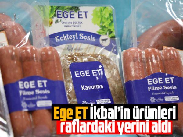 Ege ET, İkbal'in ürünleri raflardaki yerini aldı