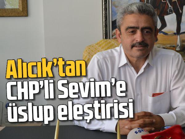 Alıcık'tan CHP'li Sevim'e üslup eleştirisi
