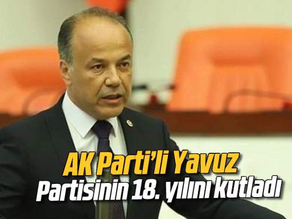 AK Parti'li Yavuz, partisinin 18. yılını kutladı