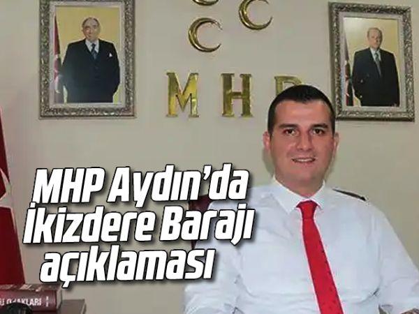 MHP Aydın'da İkizdere Barajı açıklaması