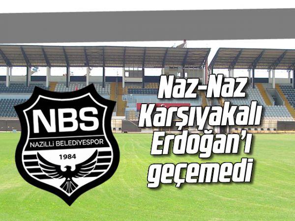 Naz-Naz Karşıyakalı Erdoğan'ı geçemedi