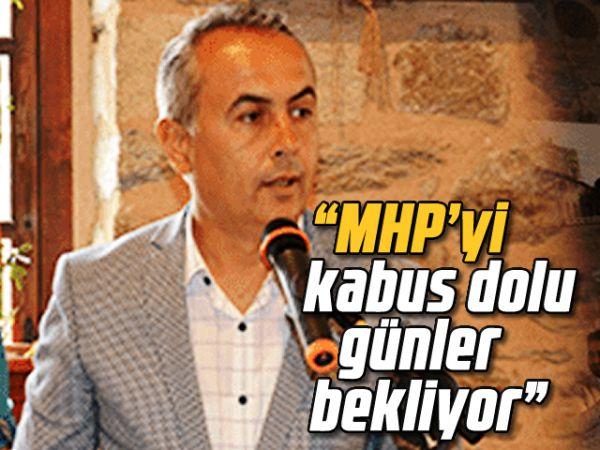 """""""MHP'yi kabus dolu günler bekliyor"""""""
