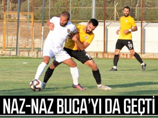 Naz-Naz Buca'yı da geçti
