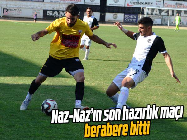 Naz-Naz'ın son hazırlık maçı berabere bitti