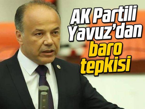 AK Partili Yavuz'dan baro tepkisi
