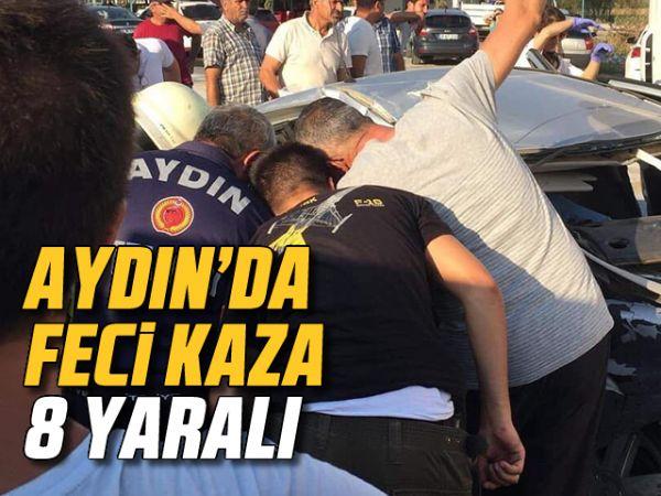 Aydın'da feci kaza: 8 yaralı