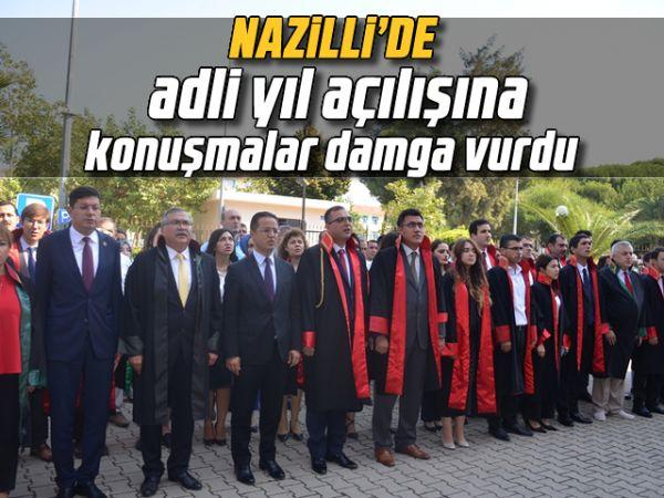 Nazilli'de adli yıl açılışına konuşmalar damga vurdu