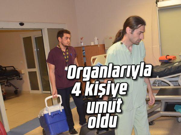 Organlarıyla 4 kişiye umut oldu