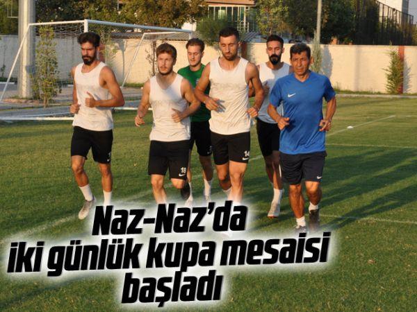 Naz-Naz'da iki günlük kupa mesaisi başladı