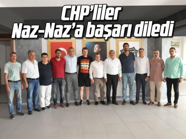 CHP'liler Naz-Naz'a başarı diledi