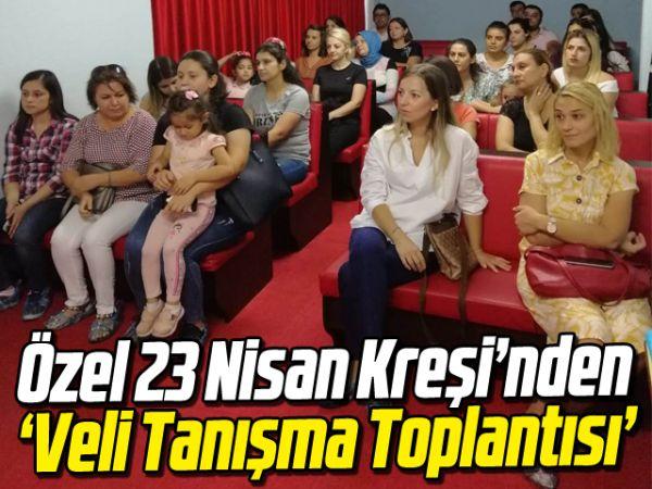 Özel 23 Nisan Kreşi'nden 'Veli Tanışma Toplantısı'
