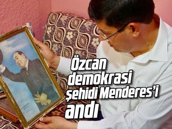 Özcan, demokrasi şehidi Menderes'i andı