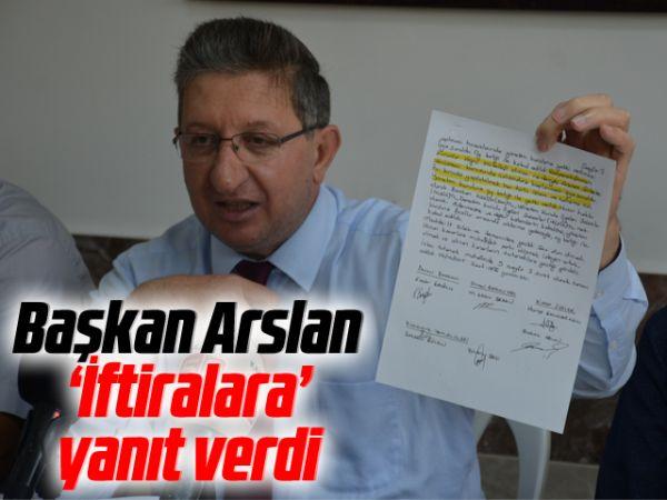 Başkan Arslan 'İftiralara' yanıt verdi