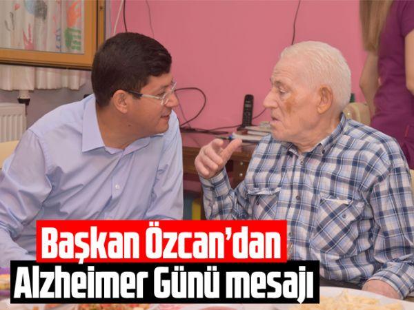 Başkan Özcan'dan Alzheimer Günü mesajı