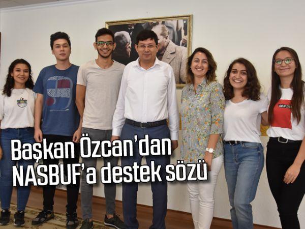 Başkan Özcan'dan NASBUF'a destek sözü