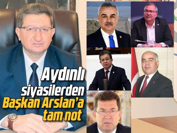 Aydınlı siyasilerden Başkan Arslan'a tam not