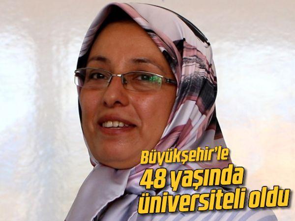 Büyükşehir'le 48 yaşında üniversiteli oldu
