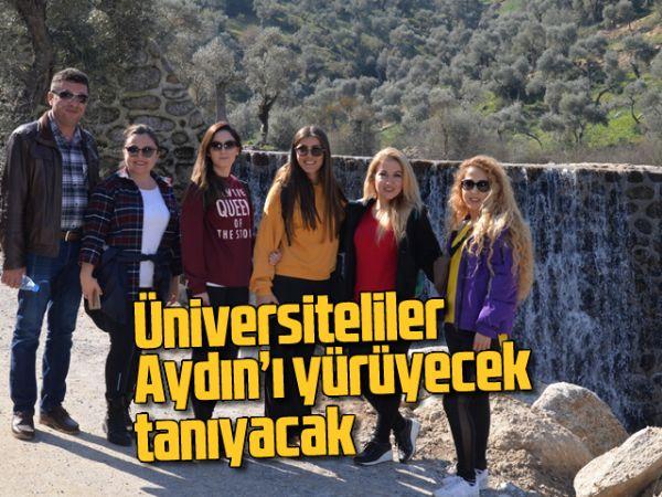 Üniversiteliler Aydın'ı yürüyecek tanıyacak