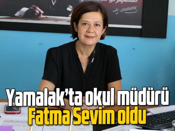 Yamalak'ta okul müdürü Fatma Sevim oldu