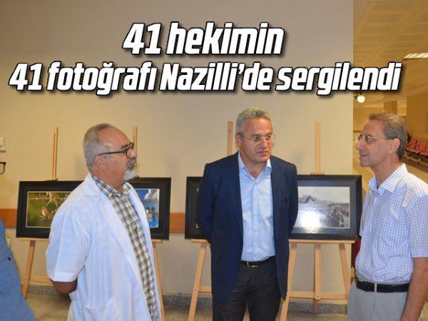 41 hekimin 41 fotoğrafı Nazilli'de sergilendi