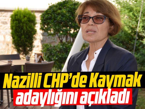 Nazilli CHP'de Kaymak, adaylığını açıkladı