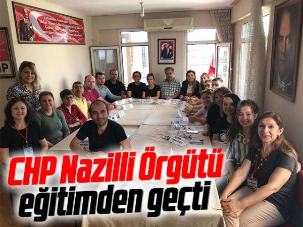 CHP Nazilli Örgütü eğitimden geçti