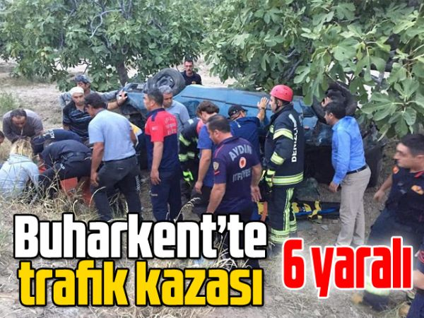 Buharkent'te trafik kazası: 6 yaralı