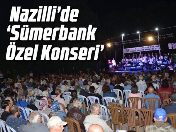 Nazilli'de 'Sümerbank Özel Konseri'
