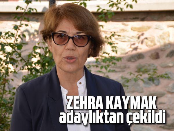Zehra Kaymak, adaylıktan çekildi