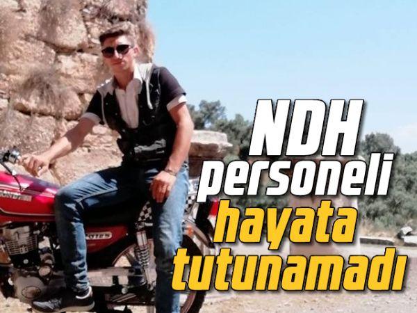 NDH personeli hayata tutunamadı