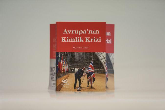 """AA'nın yeni analiz kitabı """"Avrupa'nın Kimlik Krizi"""" raflarda"""