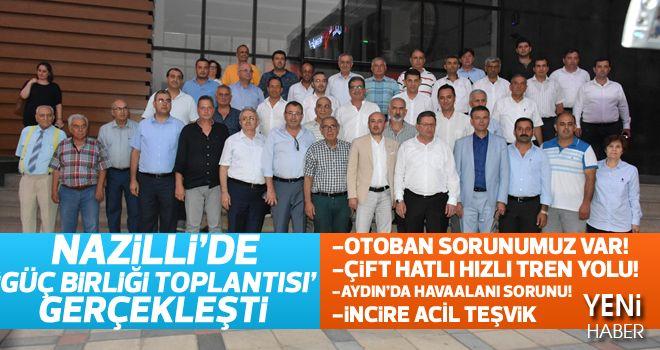 Nazilli'de güç birliği toplantısı gerçekleşti