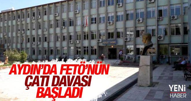 Aydın'da FETÖ çatı davası başladı